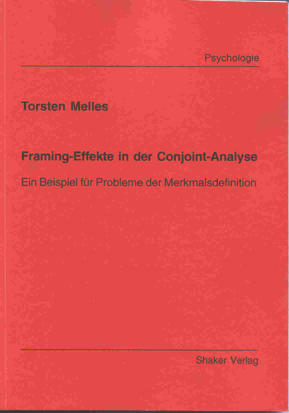 Framing-Effekte in der Conjoint-Analyse